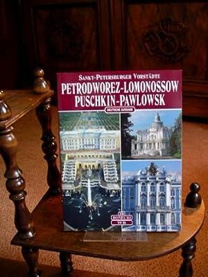 Sankt-Petersburger Vorstädte. Petrodworez-Lomonossow / Puschkin-Pawlowsk.: Kann, Pawel: