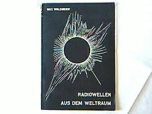 Radiowellen aus dem Weltraum. Sonderabdruck aus der: Waldmeier, Max: