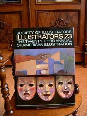Illustrators 23: The Twenty Third Annual of: Society, of Illustrators:
