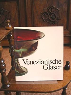 "Venezianische Gläser und ""Façon de Venise"". Kunstgewerbemuseum: Dreier, Franz Adrian"