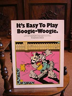 It's Easy to Play Boogie-Woogie. Easy to read, simplified Boggie Woogie arrangements of nineteen ...