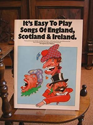 It's Easy to Play Songs of England, Scotland and Ireland. Sechsundzwanzig Lieblingsmelodien einsc...
