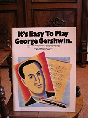 It's Easy To Play George Gershwin. Easy to read, simplified arrangements of sixteen great Gerswin...