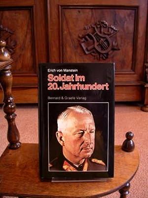 Manstein. Soldat im 20. Jahrhundert. Millitärisch-politische Nachlese.: Manstein, Rüdiger von