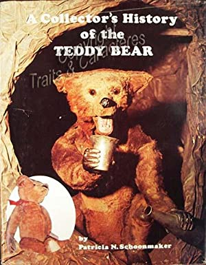 A collector's history of the Teddy Bear: Schoonmaker (Patricia)