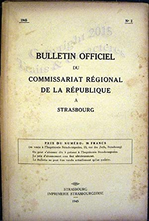 Bulletin officiel du commissariat regional de la république à Strasbourg (collection complete).
