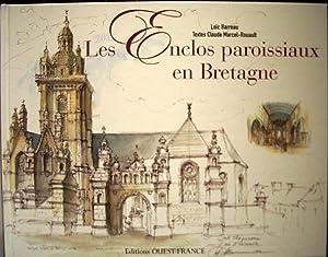 Les Enclos paroissiaux en Bretagne.: BARREAU (Loïc), MARCEL-ROUAULT