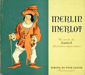 Merlin Merlot. Album du père Castor.: Samivel