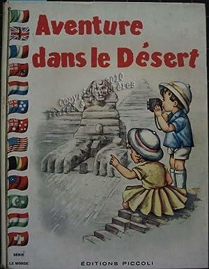 Aventure dans le désert.: Colombini Monti (Jolanda),