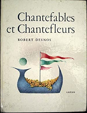 Chantefables et chantefleurs à chanter sur n'importe quel air.