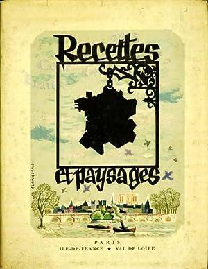 Recettes et paysages. Paris, Ile de France,: Curnonsky; Duché (Jean);