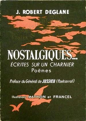Nostalgiques… Ecrites sur un charnier. Poëmes.: Deglane (J. Robert)