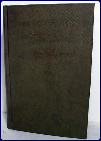 THE BOOK OF DOW. Genealogical Memoirs of the Descendants of Henry Dow 1637, Thomas Dow 1639, and ...