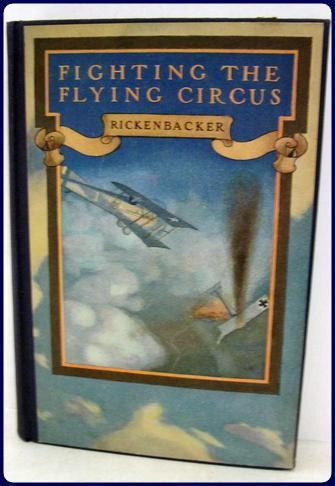 FIGHTING THE FLYING CIRCUS: Rickenbacker, Edward V.