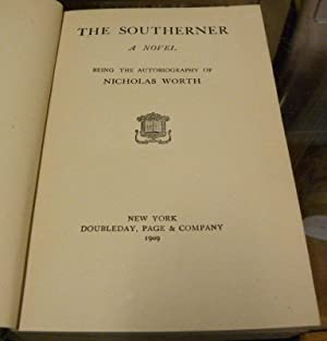 THE SOUTHERNER. A NOVEL. Being the Autobiography of Nicholas Worth: Worth, Nicholas