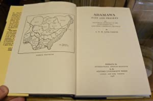 ADAMAWA PAST AND PRESENT. An Historical Approach of the Development of a Northern Cameroons ...