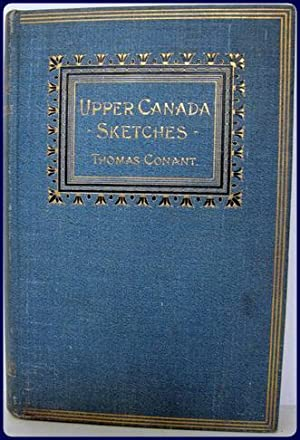 UPPER CANADA SKETCHES.: Conant, Thomas
