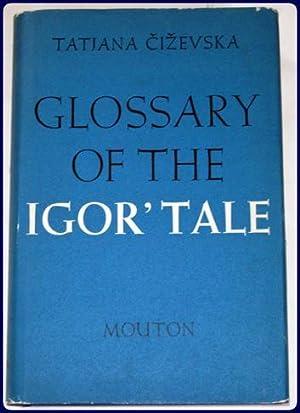 GLOSSARY OF THE IGOR' TALE.: Cizevska, Tatjana