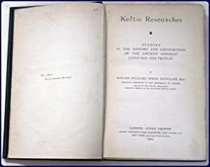 KELTIC RESEARCHES. Studies in the history and distribution of the ancient Goidelic language and ...