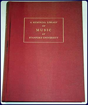 A MEMORIAL LIBRARY OF MUSIC AT STANFORD UNIVERSITY.: Patten, Nathan van (Editor)