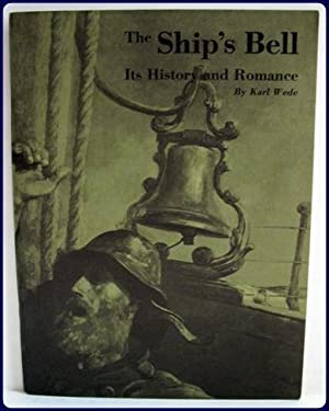 THE SHIP'S BELL. Its History and Romance.: Wede. Karl