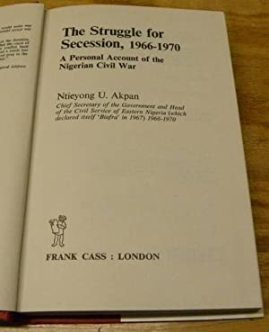 THE STRUGGLE FOR SECESSION, 1966-1970.: Akpan, Ntieyong U.
