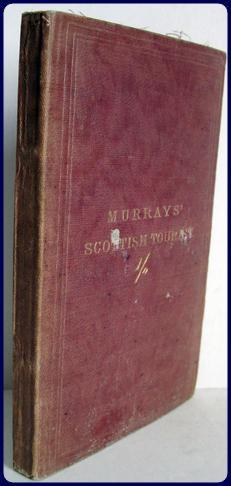 MURRAY'S SCOTTISH TOURIST. AN ILLUSTRATED COMPANION TO THE ROUTES IN MURRAYS TIME TABLES.: ...
