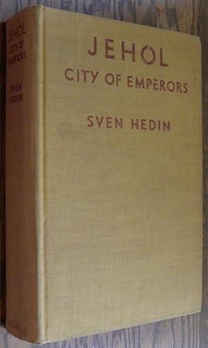 JEHOL. CITY OF EMPERORS.: Hedin, Sven