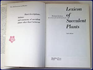 LEXICON OF SUCCULENT PLANTS. Short descriptions, habitats and synonymy of succulent plants other ...