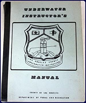 UNDERWATER INSTRUCTOR'S MANUAL.: Los Angeles County Department of Parks and Recreation.