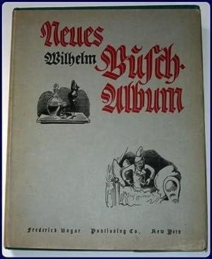 NEUES WILHELM BUSCH-ALBUM. Sammlung lustiger Bildergeschichten.: Busch, Wilhelm