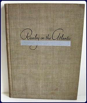 RIVALRY ON THE ATLANTIC.: Angas, W. Mack