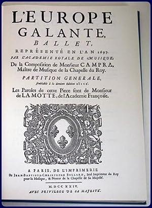 L'EUROPE GALANTE BALLET, REPRESENTE EN L'AN 1697 PAR L'ACADAMIE ROYALE DE'MUSIQUE: ...