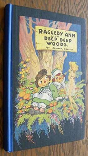 RAGGEDY ANN IN THE DEEP DEEP WOODS: Gruelle, Johnny