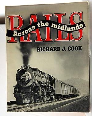 RAILS ACROSS THE MIDLANDS.: Cook, Richard J.
