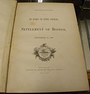 CELEBRATION OF THE TWO HUNDRED AND FIFTIETH ANNIVERSARY OF THE SETTLEMENT OF BOSTON.
