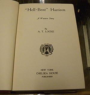 HELL BENT HARRISON. A Western Story: Locke, A. T.