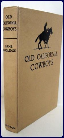 OLD CALIFORNIA COWBOYS: Coolidge, Dane