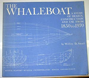THE WHALEBOAT. A Study of Design, Construction: Ansel, Willits D.