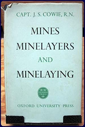 MINES, MINELAYERS AND MINELAYING: Cowie, Captain J. S.