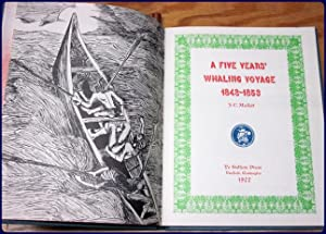 A FIVE YEARS' WHALING VOYAGE 1848-1853.: Mullett, J. C.