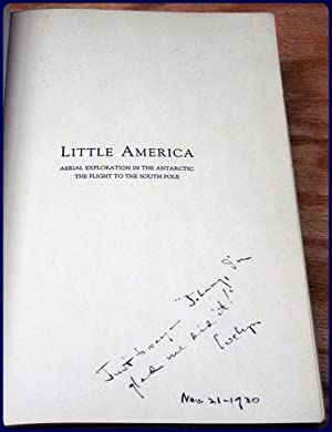 LITTLE AMERICA. Aerial Exploration in the Antarctic. The Flight To The South Pole: Byrd, Richard ...