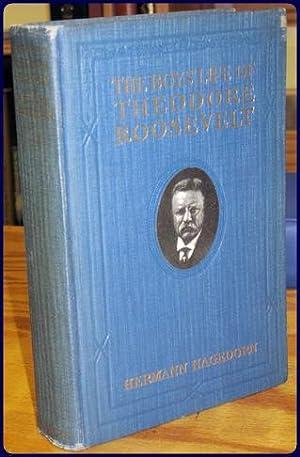 THE BOY'S LIFE OF THEODORE ROOSEVELT: Hagedorn, Hermann
