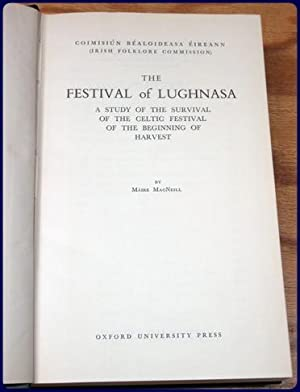 THE FESTIVAL OF LUGHNASA. A Study of the Survival of the Celtic Festival of the Beginning of ...