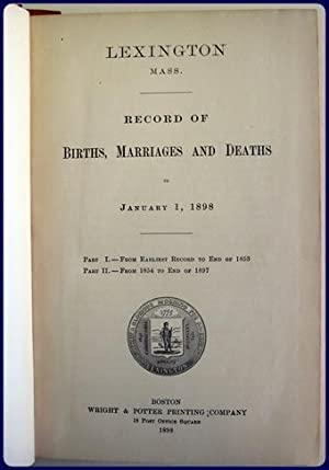 LEXINGTON MASS. RECORD OF BIRTHS, MARRIAGES, AND DEATHS TO JANUARY 1, 1898.