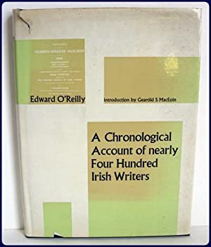 A CHRONOLOGICAL ACCOUNT OF NEARLY FOUR HUNDRED IRISH WRITERS WITH A DESCRIPTIVE CATALOGUE OF THEIR ...