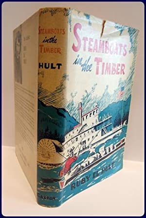 STEAMBOATS IN THE TIMBER.: El Hult, Ruby