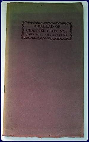 A BALLAD OF CHANNEL CROSSINGS: Andrews, John Williams
