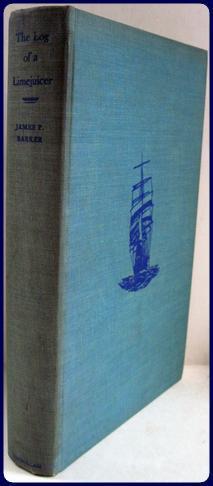 THE LOG OF A LIMEJUICER.: Barker, Captain James