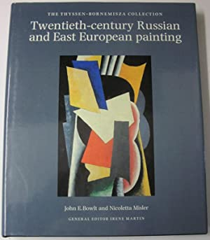 TWENTIETH-CENTURY RUSSIAN AND EAST EUROPEAN PAINTING. The Thyssen-Bornemisza Collection.: Bowlt, ...